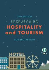 Researching Hospitality and Tourism: Edition 2
