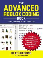 The Advanced Roblox Coding Book  An Unofficial Guide PDF