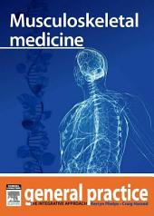 Musculoskeletal medicine: General Practice: The Integrative Approach Series