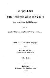 Geschichten, charakteristische Züge und Sagen der deutschen Volksstämme aus der Zeit der Völkerwanderung bis zum Vertrage von Verdun: Band 1