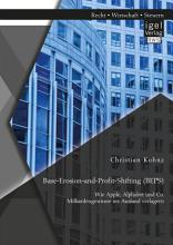Base Erosion and Profit Shifting  BEPS   Wie Apple  Alphabet und Co  Milliardengewinne ins Ausland verlagern PDF