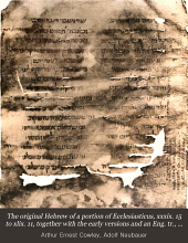 The Original Hebrew of a Portion of Ecclesiasticus (XXXIX. 15 to XLIX. 11) Together with the Early Versions and an English Translation: Followed by the Quotations from Ben Sira in Rabbinical Literature
