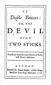 Le diable boiteux: or, the devil upon two sticks. Translated from the last edition at Paris, with several additions