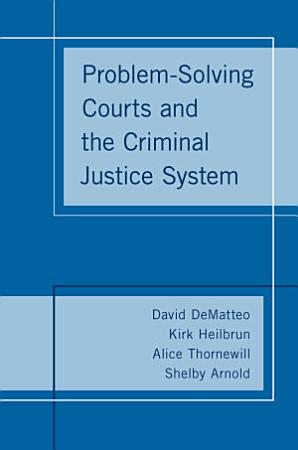 Problem Solving Courts and the Criminal Justice System PDF