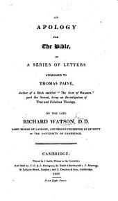 "An Apology for the Bible, in a series of letters addressed to Thomas Paine, author of a book entitled: ""The Age of Reason"" ... Eighth edition"
