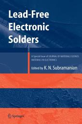 Lead-Free Electronic Solders: A Special Issue of the Journal of Materials Science: Materials in Electronics