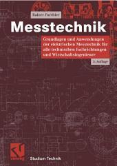 Messtechnik: Grundlagen und Anwendungen der elektrischen Messtechnik für alle technischen Fachrichtungen und Wirtschaftsingenieure, Ausgabe 3