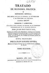 Tratado de Economia Politica: ó exposición sencilla del modo con que se forman, se distribuyen y conservan las riquezas, Volumen 2