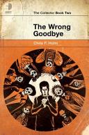 The Wrong Goodbye