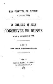 Les Jésuites de Russie 1772-1785: la Companie de Jésus conservée en Russie après la suppression de 1772, récit d'un Jésuite de la Russie Blanche
