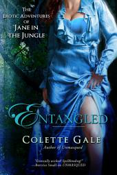 Entangled: The Erotic Adventures of Jane in the Jungle: Part 2