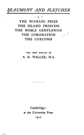 The Works of Francis Beaumont and John Fletcher: The woman's prize. The island princess. The noble gentleman. The coronation. The coxcomb