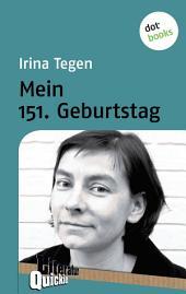 Mein 151. Geburtstag: Literatur-Quickie -, Band 71