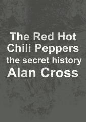 The Red Hot Chili Peppers: the secret history