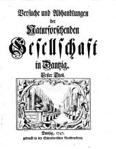 Versuche und Abhandlungen der Naturforschenden Gesellschaft in Dantzig: Band 1