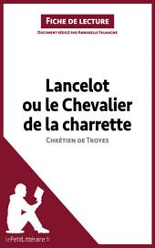 Lancelot ou le Chevalier de la charrette de Chrétien de Troyes (Analyse de l'oeuvre): Comprendre la littérature avec lePetitLittéraire.fr