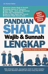 Panduan Shalat Wajib & Sunnah Lengkap: 100% Pasti Langsung Bisa Dan Paham