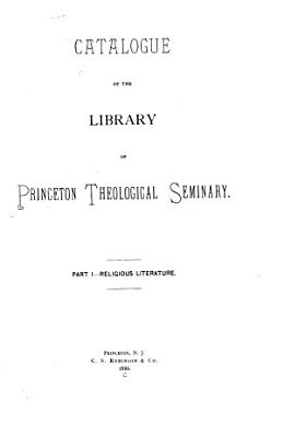 Catalogue of the Library of Princeton Theological Seminary PDF