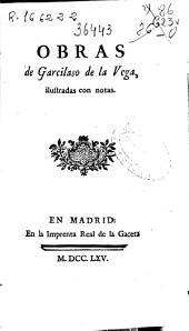 Obras de Garcilaso de la Vega: ilustradas con notas