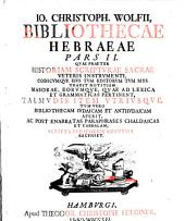 Bibliothecae Hebraeae: Sive Notitia Tvm Avctorvm Hebr. Cvjvscvnqve Aetatis, Tvm Scriptorvm, .... Qvae Praeter Historiam Scriptvrae Sacrae Veteris Instrvmenti, ... Recenset, Volume 2