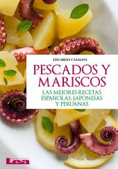 Pescados y mariscos: Las mejores recetas españolas, japonesas y peruanas