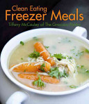 Clean Eating Freezer Meals Book PDF