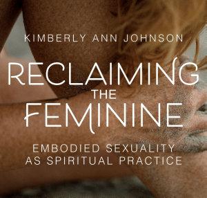 Reclaiming the Feminine