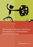 Planbasierte Mensch Maschine Interaktion in multimodalen Assistenzsystemen PDF