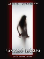 Lángoló máglya: Morwen-sorozat 3. könyv