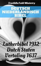 Deutsch Niederländisch Bibel: Lutherbibel 1912 - Dutch Staten Vertaling 1637