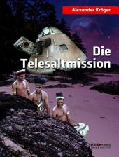 Die Telesaltmission: Science Fiction-Roman
