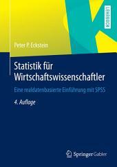 Statistik für Wirtschaftswissenschaftler: Eine realdatenbasierte Einführung mit SPSS, Ausgabe 4