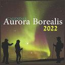 Aurora Borealis Calendar 2022