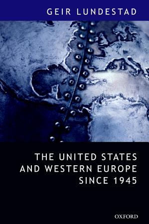 The United States and Western Europe Since 1945 PDF