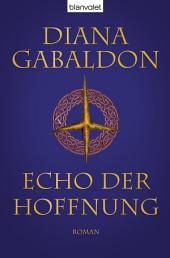 Echo der Hoffnung: Roman