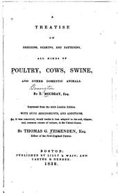 A Treatise on Breeding, Rearing, and Fattening, All Kinds of Poultry, Cows, Swine, and Other Domestic Animals