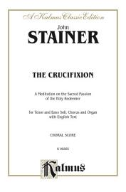 The Crucifixion    A Meditation On The Sacred Passion Of The Holy Redeemer