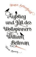 Aufstieg und Fall des Wollspinners William Bellman PDF