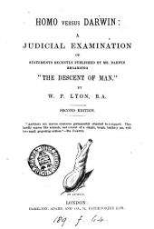 Homo v. Darwin, a judicial examination of statements recently published by mr. Darwin regarding 'The descent of man'.