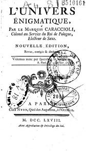 L' Univers énigmatique, Par le Marquis Caraccioli...
