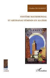 Système matrimonial et artisanat féminin en Algérie