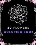 Download 50 Flowers Coloring Book Book