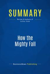 Summary: How the Mighty Fall: Review and Analysis of Collins' Book