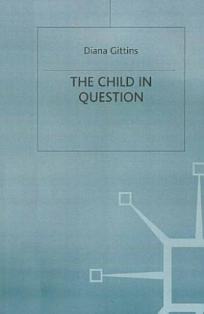 The Child in Question PDF