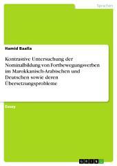Kontrastive Untersuchung der Nominalbildung von Fortbewegungsverben im Marokkanisch-Arabischen und Deutschen sowie deren Übersetzungsprobleme