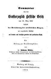 Commentar über das großherzoglich Hessische Gesetz vom 19. März 1853 bezüglich der Verjährung der persönlichen Klagen, mit vergleichender Rücksicht auf fremdes u. deutsches gemeines und particulares Recht
