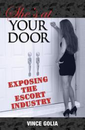 She's At Your Door: Exposing the Escort Industry