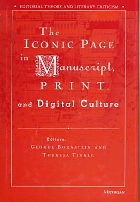The Iconic Page in Manuscript  Print  and Digital Culture PDF