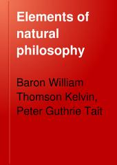 Elements of Natural Philosophy: Volume 1