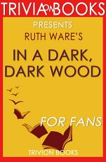 In a Dark, Dark Wood: A Novel by Ruth Ware (Trivia-On-Books)